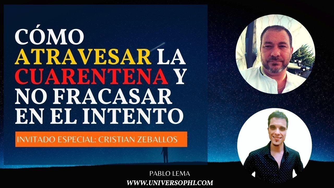 Cómo Atravesar la Cuarentena y No Fracasar en el Intento: Invitado Especial Cristian Zeballos