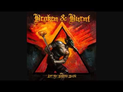 Broken & Burnt - Let The Burning Begin (Full Album)