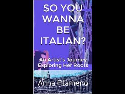 """""""So You Wanna be Italian?"""" by Anna Filameno"""