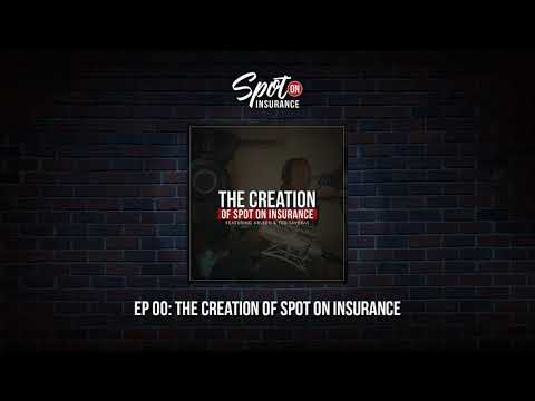 Ep 00: The Creation of Spot On Insurance