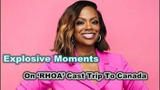 Kandi Burruss Teases There Were 'A Lot Of Explosive Moments' On 'RHOA' Cast Trip To Canada