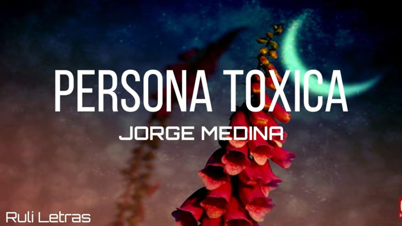 Persona Toxica - Jorge Medina (Letra)(Lyrics)