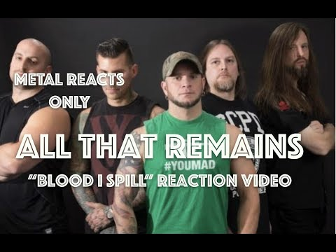 "ALL THAT REMAINS ""Blood I Spill"" Reaction Video 