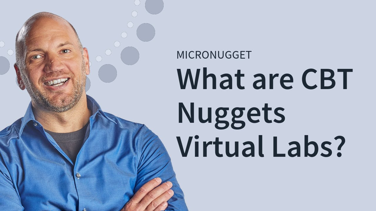 MicroNugget: What are CBT Nuggets Virtual Labs?