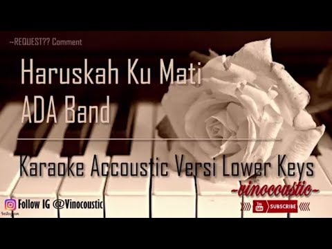Ada band - Haruskah Ku Mati Karaoke Akustik Versi Lower Keys