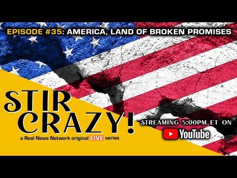 Stir Crazy! Episode #35: America, Land of Broken Promises