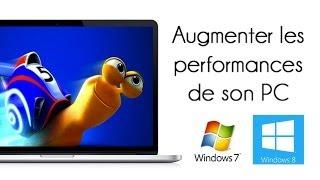 Augmenter les performances Windows 7 - 8 - 8.1