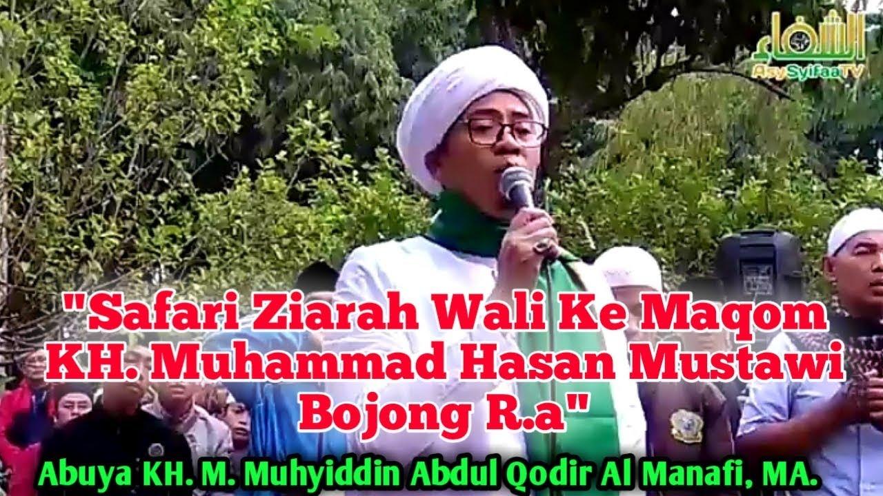 Safari Ziarah Wali Ke Maqom KH. Muhammad Hasan Mustawi Bojong R.a • Abuya K.H.M Muhyiddin AQA, MA