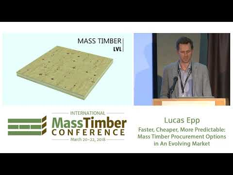 Faster, Cheaper, More Predictable Mass Timber Procurement Options in An Evolving Market — Lucas Epp