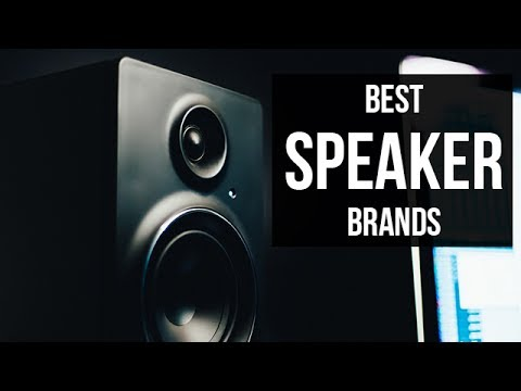 Top 5 Best Speaker Brands of 2017