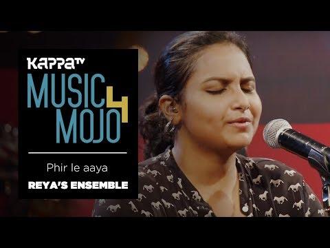 Phir Le Aaya - Reya's Ensemble - Music Mojo Season 4 - KappaTV
