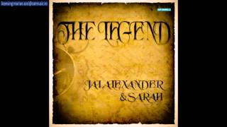 Jai Alexander & Sarah - The legend (Official Single)
