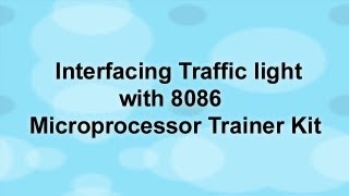 Interfacing Traffic light with 8086 Microprocessor Trainer Kit