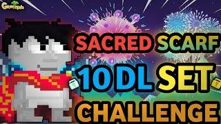 SPECIAL 10 DLS SACRED SCARF SET CHALLENGE (NEW SET!!) | Growtopia  Set Challenge #251