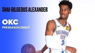 Shai Gilgeous-Alexander Is Just Getting Started In Year Two | Preseason Debut For OKC Thunder