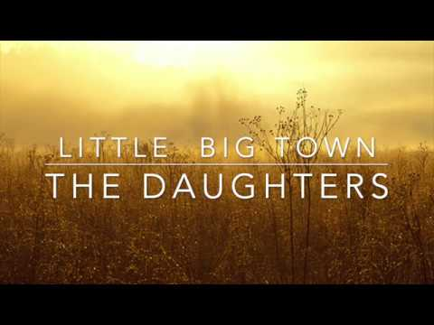 Little Big Town - The Daughters (Lyrics)