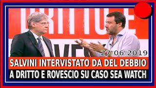 🔴■■■ Salvini da Del Debbio su caso Sea Watch ■■■ #BLOCCONAVALE