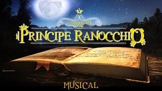 Il Principe Ranocchio (Musical) - Teaser 2015