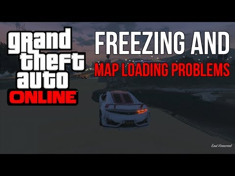 GTA Online freezing and loading map problem