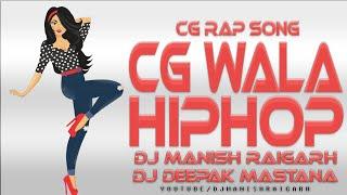CG Rap Song   CG Wala Hip Hop Remix DJ MANISH RAIGARH   Ft. CG Boy Sunty