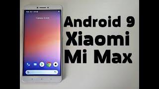 Установил Android 9 на Xiaomi Mi Max🔥КРУТАЯ ПРОШИВКА