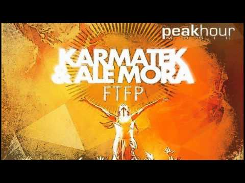 Mix - Karmatek & Ale Mora - FTFP (Original Mix)
