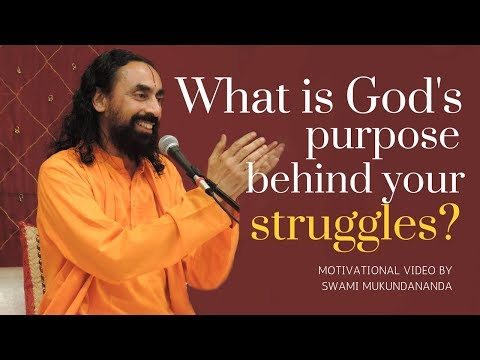 What is God's Purpose Behind Your Struggles - Motivational Video by Swami Mukundananda