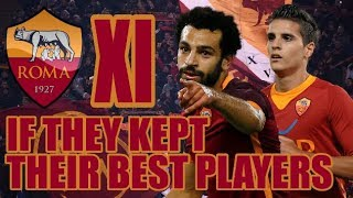Roma XI If They Kept Their Best Players - Serie A Champions?