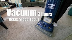 Vacuum Cleaner Sound and Video 3 Hours - Relax, Focus, Sleep, ASMR