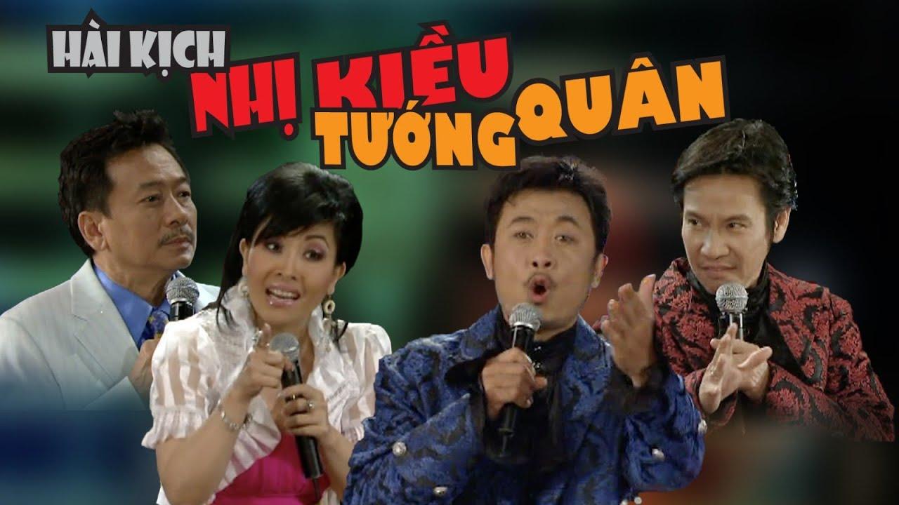 VAN SON Hài Kịch | NHỊ KIỀU TƯỚNG QUÂN |  Vân Sơn - Việt Thảo - Kiều Oanh - Lê Huỳnh.