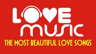 Top Greatest Hits Romantic Love Songs Of All Time - The Most Beautiful Love Songs 2018