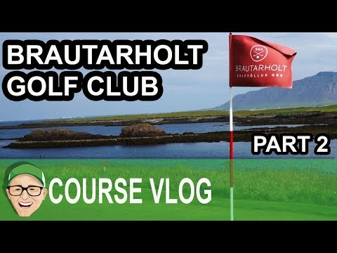 Brautarholt Golf Club Part 2