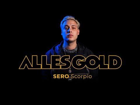 Sero - Scorpio [Alles Gold Session] mp3