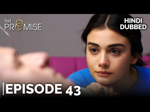 The Promise Episode 43 (Hindi Dubbed)