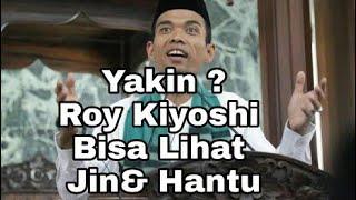 Apa Betul Roy Kiyoshi Bisa Lihat Hantu!! Begini Menurut ust. abdul somad