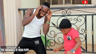 Ignorance Of Hush Puppi (Sirbalo Clinic Comedy)