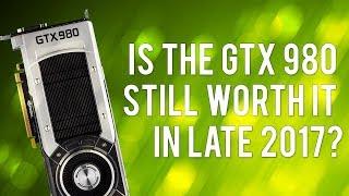 IS THE GTX 980 STILL WORTH IT IN 2018?