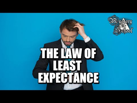 Mystery School Lesson 33: The Law of Least Expectance
