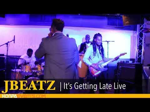 JBEATZ - It's Getting Late Live Video Performance  [ 5-27-18 ]