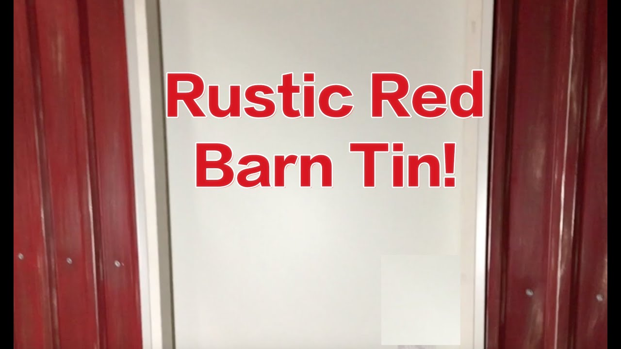 How To Make Rusted Rustic Red Barn Roof Tin Bardominium