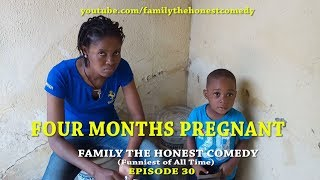 FOUR MONTHS PREGNANT (Family The Honest Comedy)(Episode 30)