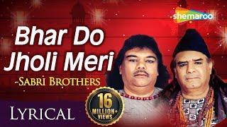 Bhar Do Jholi Meri Full VIDEO Song with Lyrics by Sabri Brothers   भर दो झोली मेरी