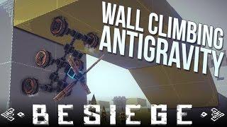 Besiege Alpha Sandbox - Wall Climber - Transformer - Perpetual Motion - Besiege Vehicle Designs