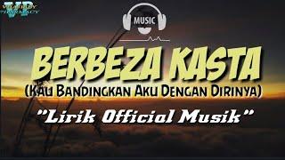 Download BERBEZA KASTA (kau bandingan aku dengan dirinya)- Musik Viral || Lirik Official Musik ||