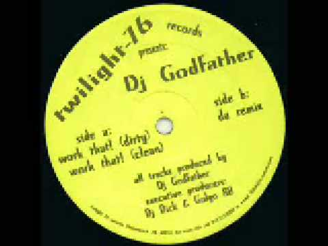 DJ Godfather - Work That! (Dirty)