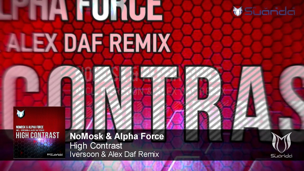 NoMosk & Alpha Force - High Contrast (Iversoon & Alex Daf Remix)