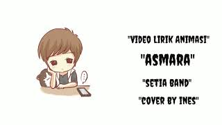 """Gambar cover lirik lagu animasi """"ASMARA"""" Cover by ines"""