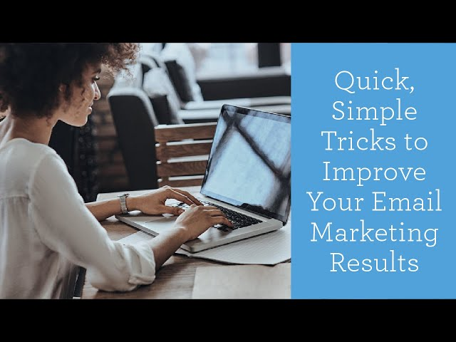 Quick, Simple Tricks to Improve Your Email Marketing Results | Webinar | Constant Contact