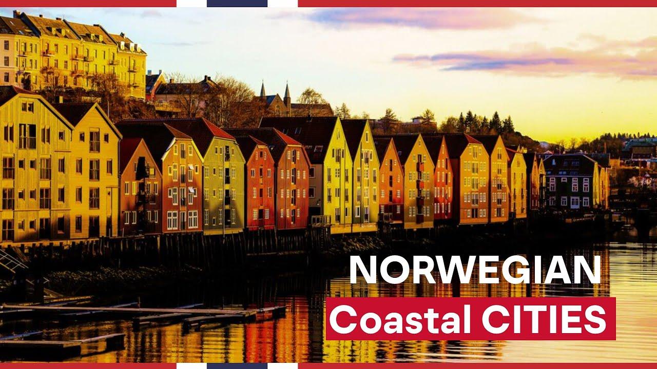 NORWEGIAN CITIES TO VISIT: Coastal Cities