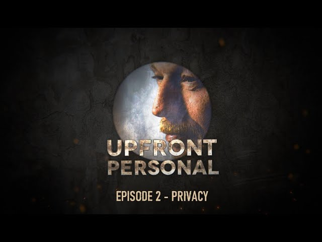 Upfront and Personal - Episode 2 - Privacy